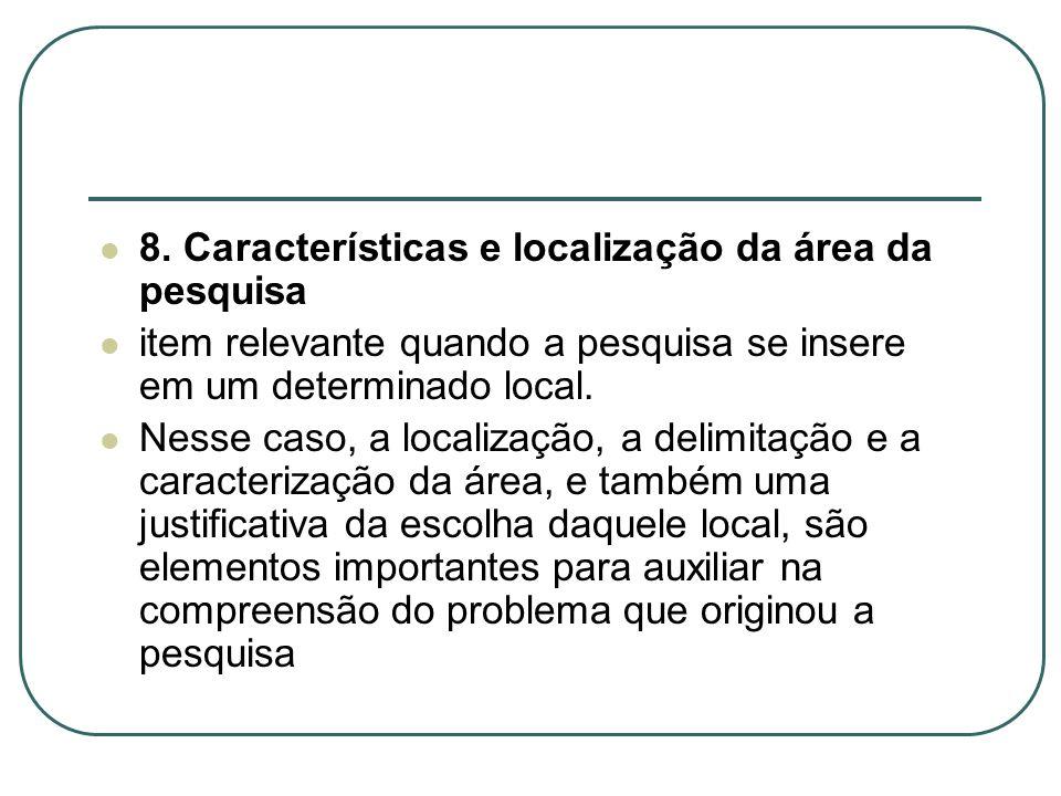 8. Características e localização da área da pesquisa
