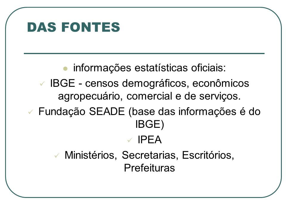 DAS FONTES informações estatísticas oficiais: