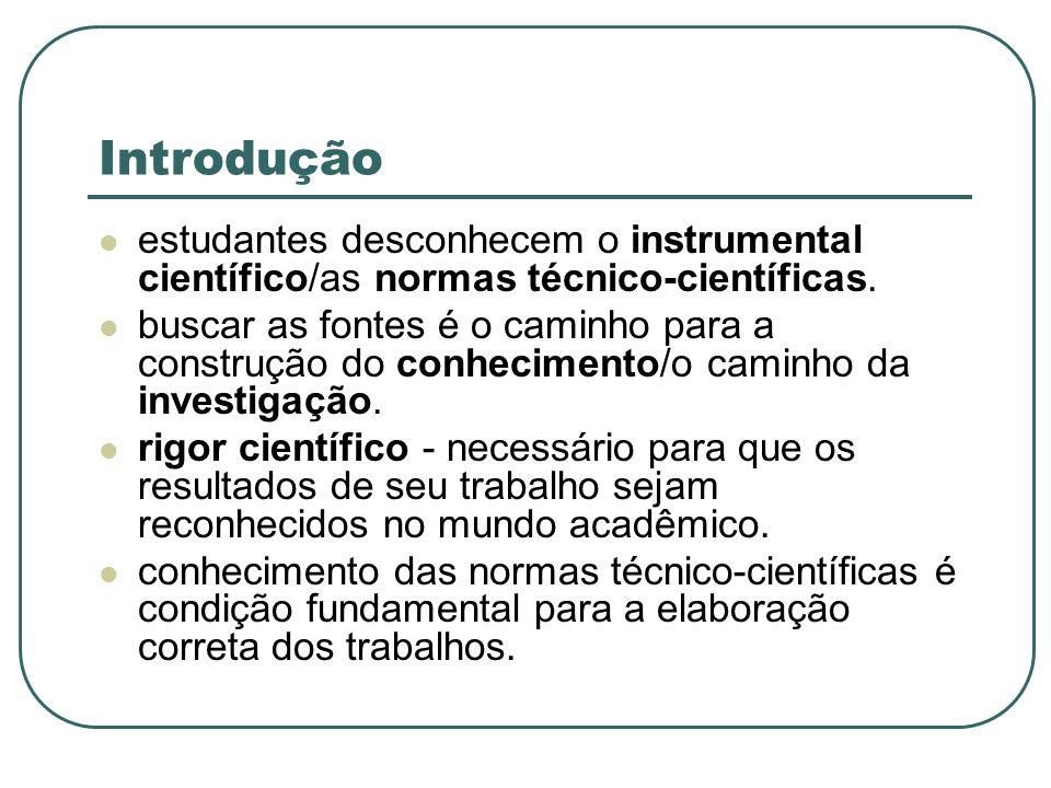 Introdução estudantes desconhecem o instrumental científico/as normas técnico-científicas.