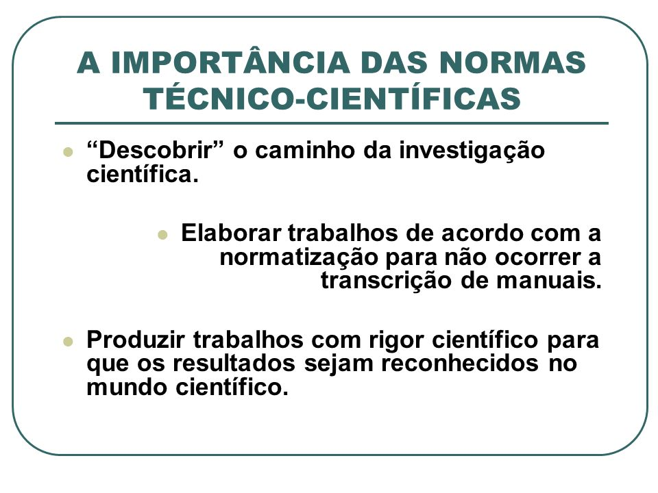 A IMPORTÂNCIA DAS NORMAS TÉCNICO-CIENTÍFICAS