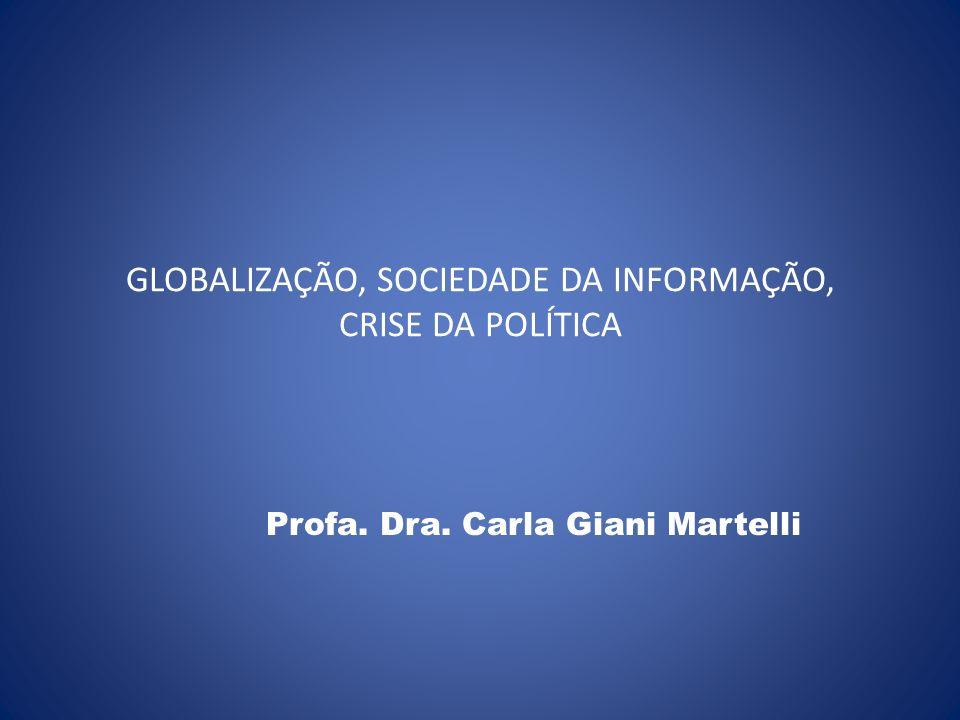 GLOBALIZAÇÃO, SOCIEDADE DA INFORMAÇÃO, CRISE DA POLÍTICA