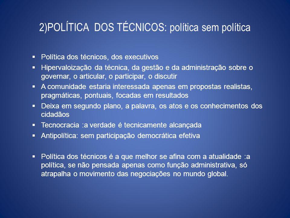 2)POLÍTICA DOS TÉCNICOS: política sem política
