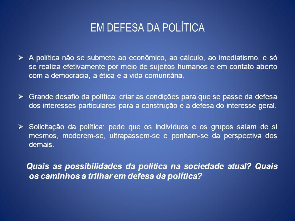 EM DEFESA DA POLÍTICA