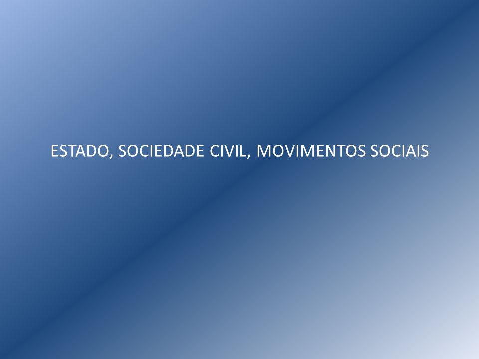 ESTADO, SOCIEDADE CIVIL, MOVIMENTOS SOCIAIS