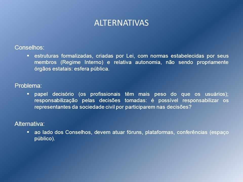 ALTERNATIVAS Conselhos: Problema: Alternativa:
