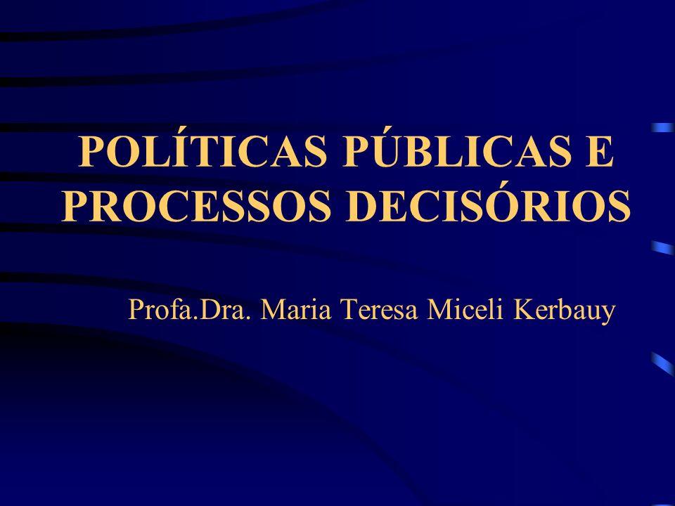 POLÍTICAS PÚBLICAS E PROCESSOS DECISÓRIOS