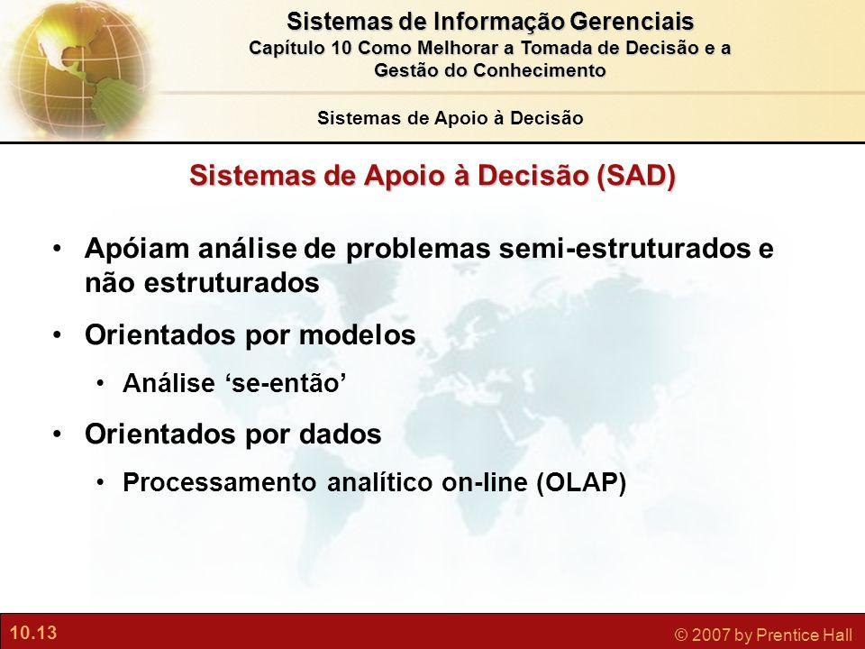 Sistemas de Apoio à Decisão Sistemas de Apoio à Decisão (SAD)