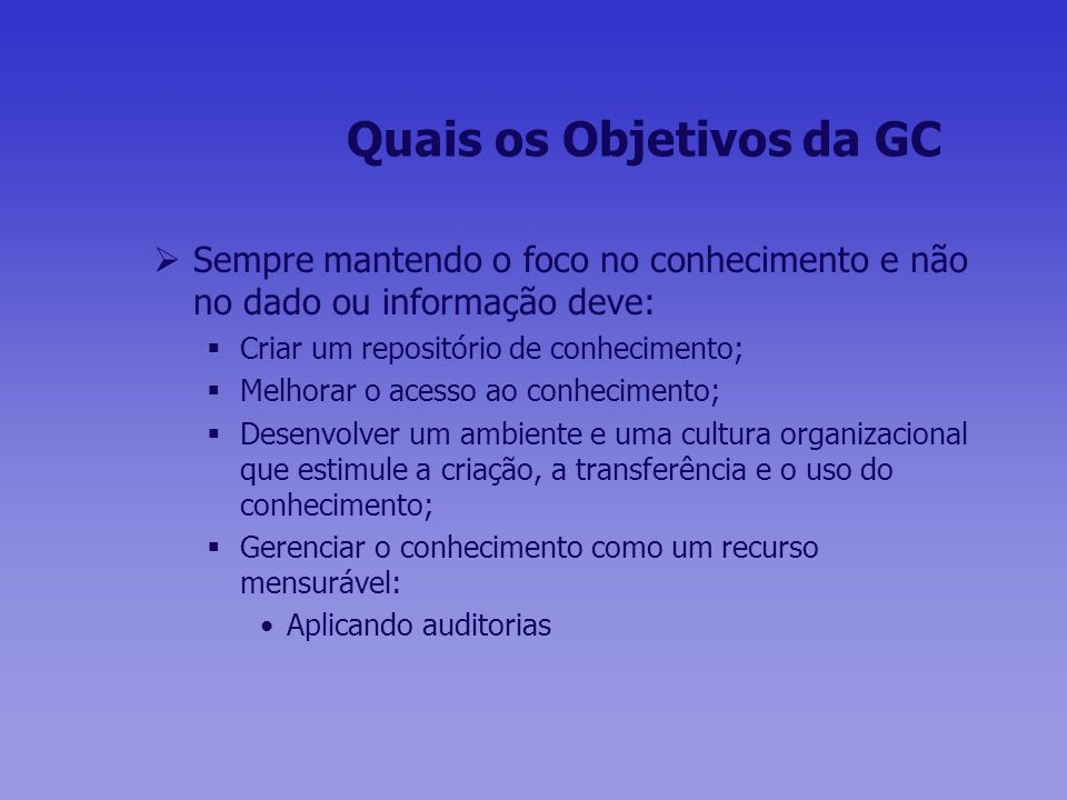 Quais os Objetivos da GC