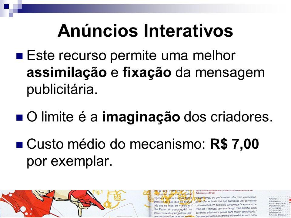 Anúncios Interativos Este recurso permite uma melhor assimilação e fixação da mensagem publicitária.