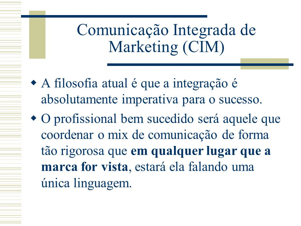 Comunicação Integrada de Marketing (CIM)