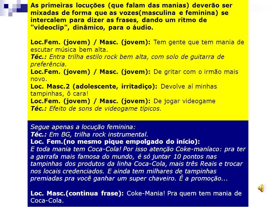 Cliente: Coca-Cola Produto: Coca-Mania Promoção Peça: Spot 30 Agência: McCann Ericson