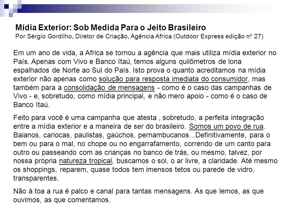 Mídia Exterior: Sob Medida Para o Jeito Brasileiro