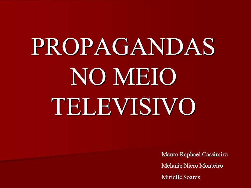 PROPAGANDAS NO MEIO TELEVISIVO