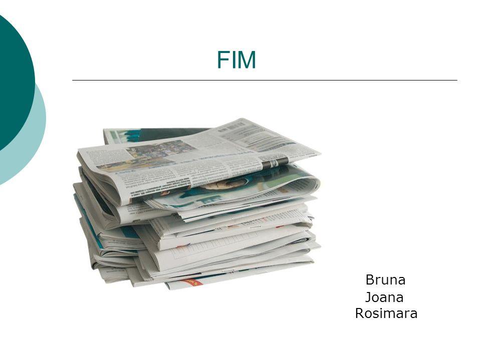 FIM Bruna Joana Rosimara