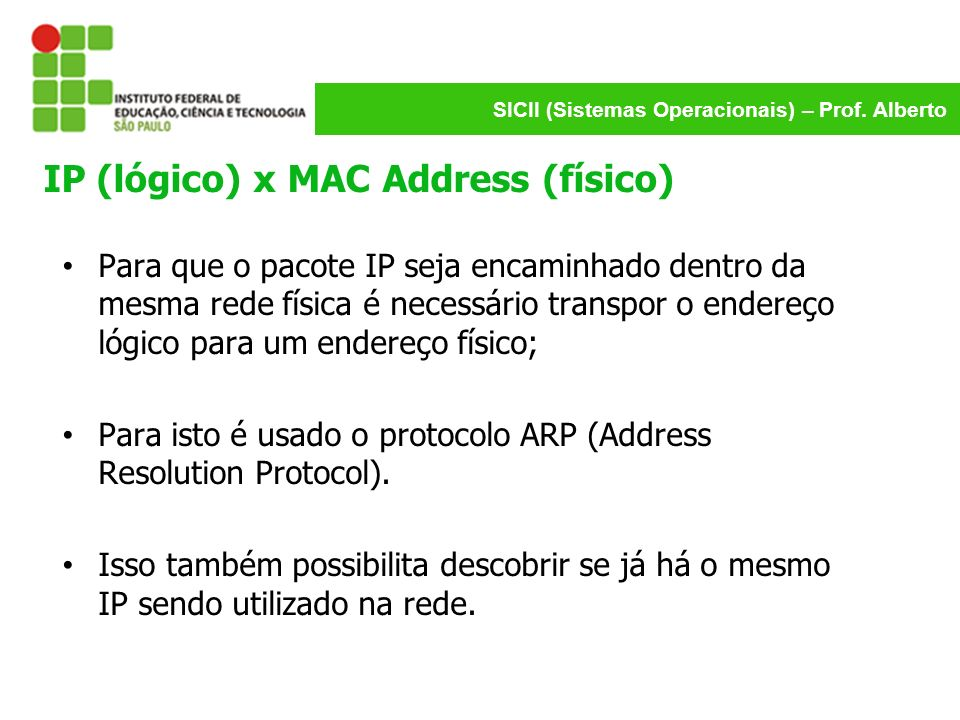 IP (lógico) x MAC Address (físico)