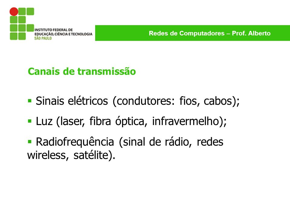 Sinais elétricos (condutores: fios, cabos);