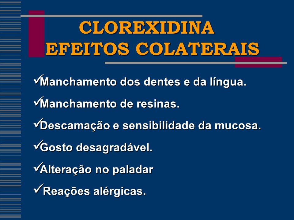 CLOREXIDINA EFEITOS COLATERAIS