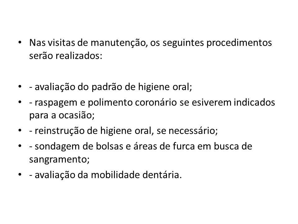 Nas visitas de manutenção, os seguintes procedimentos serão realizados:
