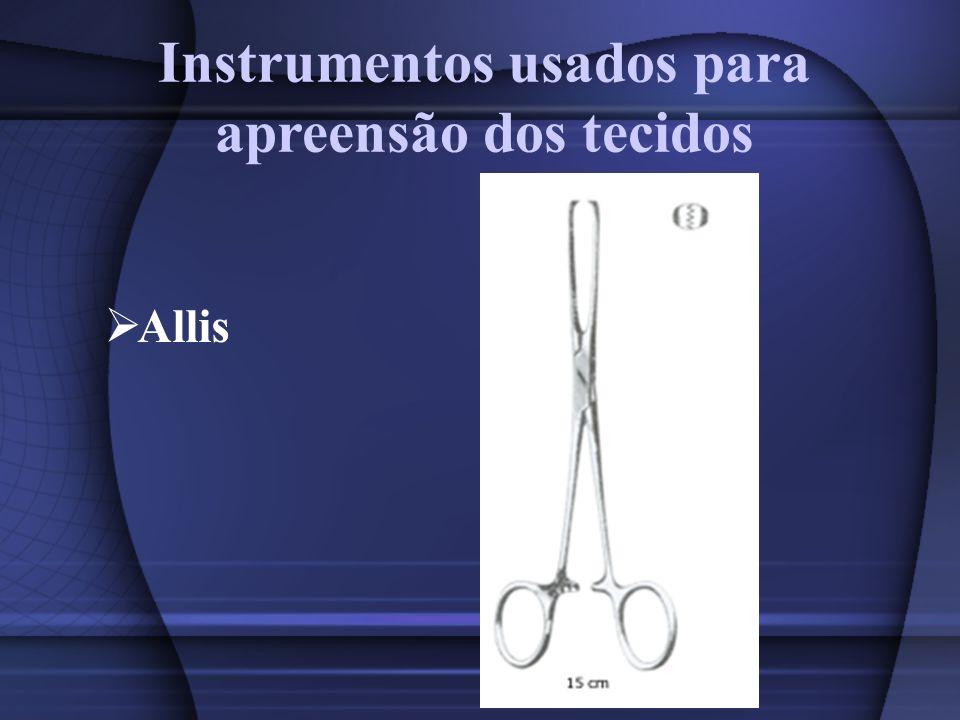Instrumentos usados para apreensão dos tecidos