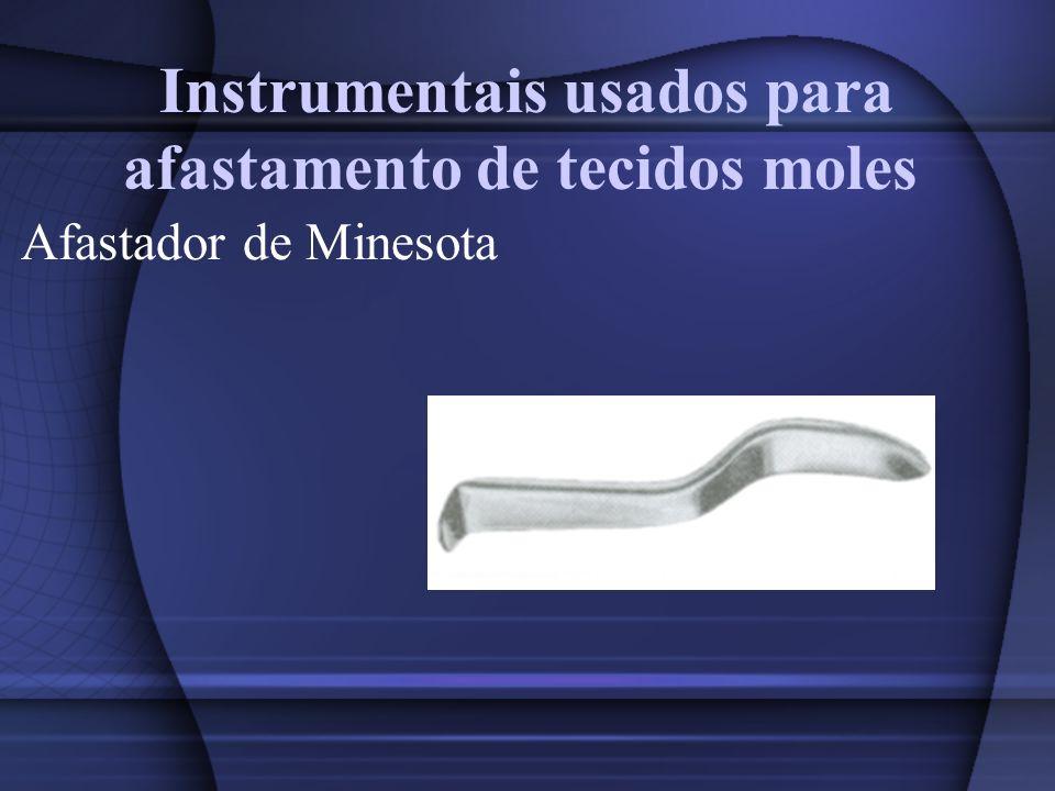 Instrumentais usados para afastamento de tecidos moles