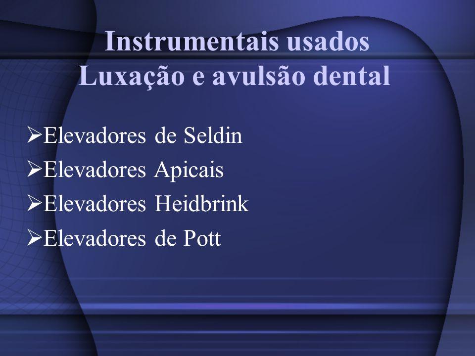 Instrumentais usados Luxação e avulsão dental