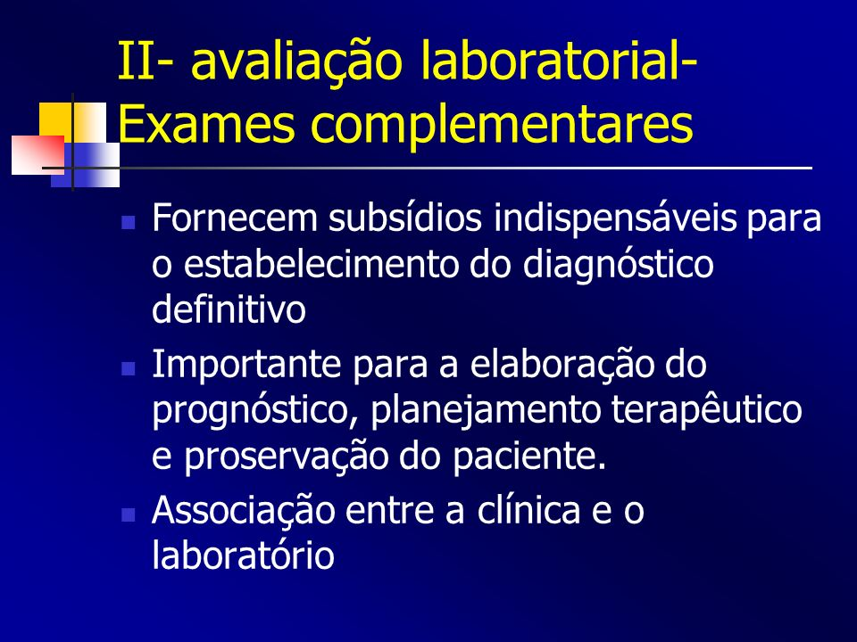 II- avaliação laboratorial-Exames complementares