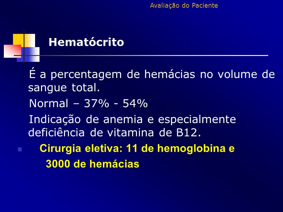 Hematócrito É a percentagem de hemácias no volume de sangue total.