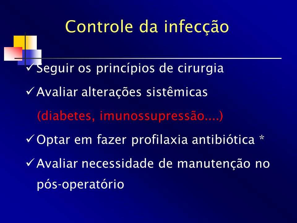 Controle da infecção Seguir os princípios de cirurgia