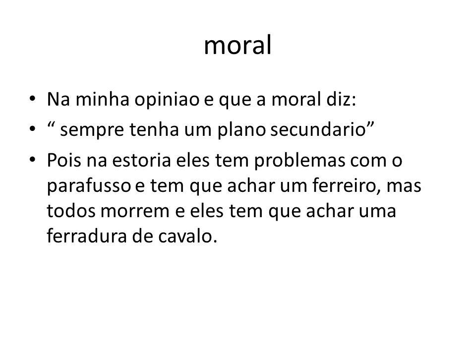 moral Na minha opiniao e que a moral diz: