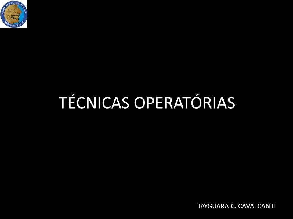 TÉCNICAS OPERATÓRIAS TAYGUARA C. CAVALCANTI