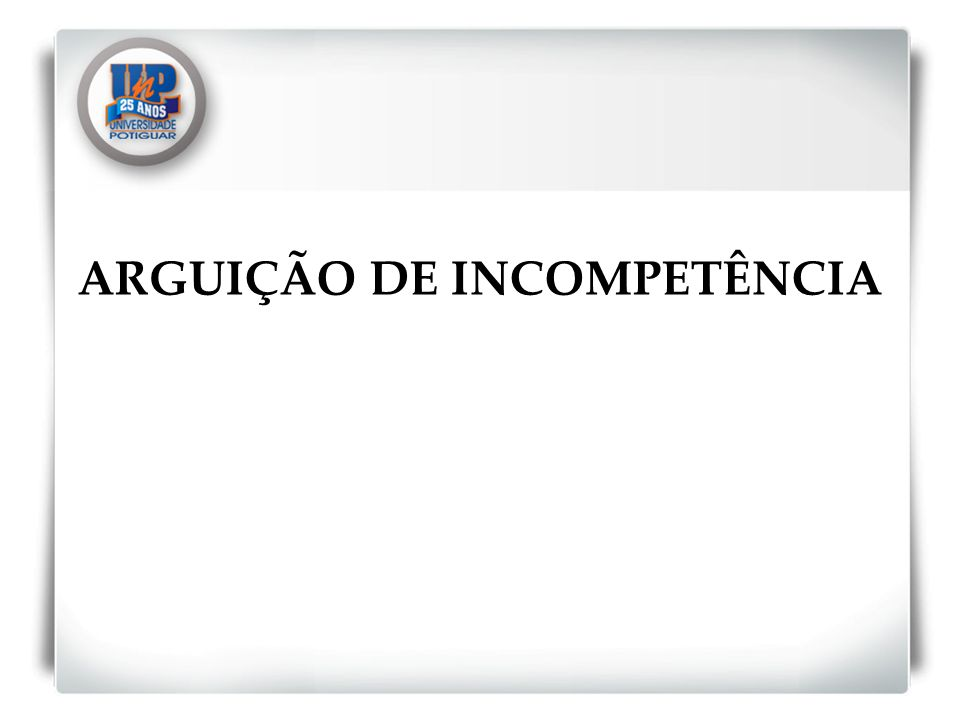 ARGUIÇÃO DE INCOMPETÊNCIA
