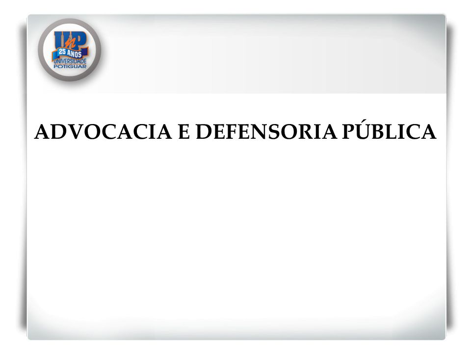 ADVOCACIA E DEFENSORIA PÚBLICA