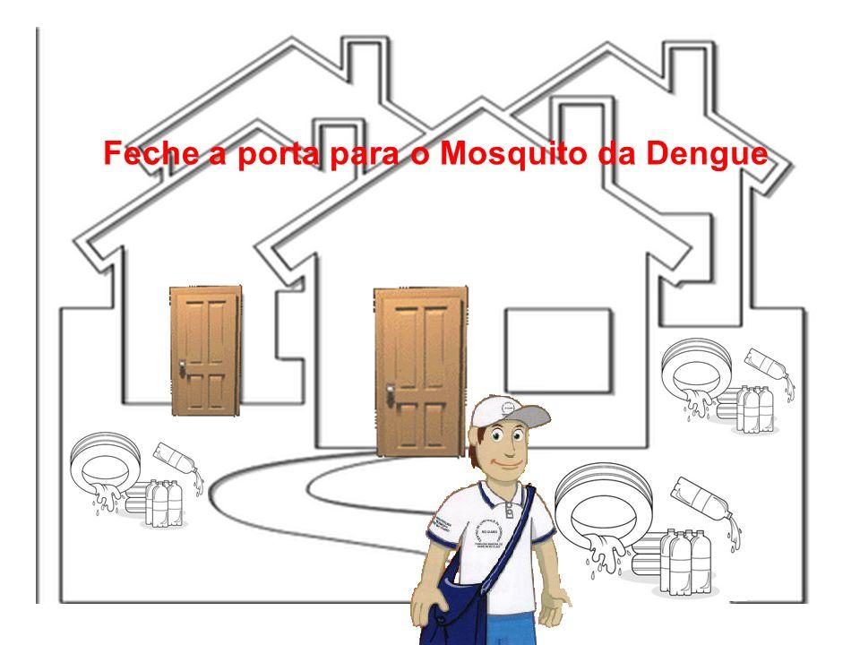 Feche a porta para o Mosquito da Dengue