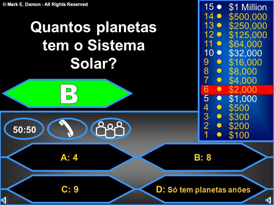 Quantos planetas tem o Sistema Solar D: Só tem planetas anões