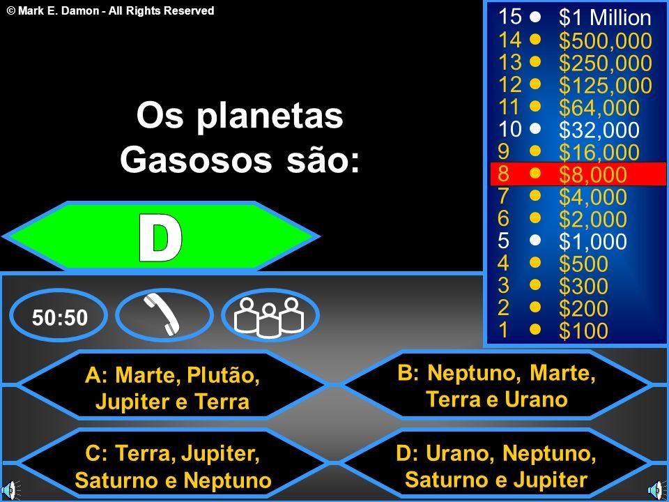 Os planetas Gasosos são: