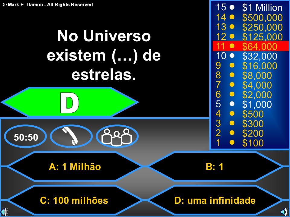 No Universo existem (…) de estrelas.