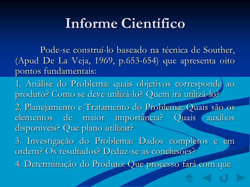 Informe Científico Pode-se construí-lo baseado na técnica de Souther, (Apud De La Veja, 1969, p.653-654) que apresenta oito pontos fundamentais: