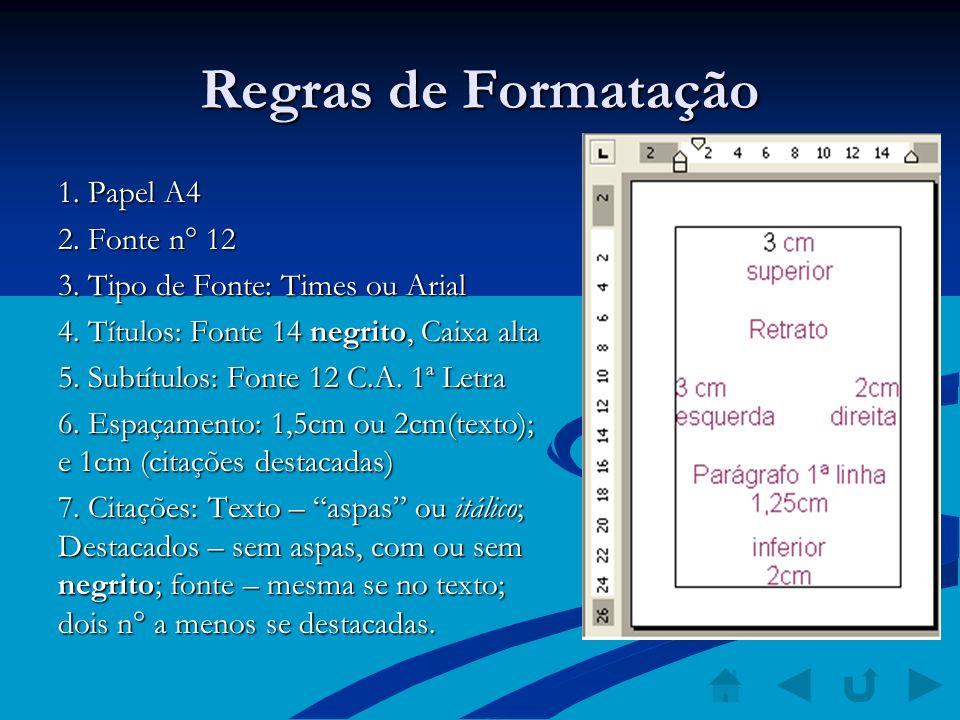 Regras de Formatação 1. Papel A4 2. Fonte n° 12