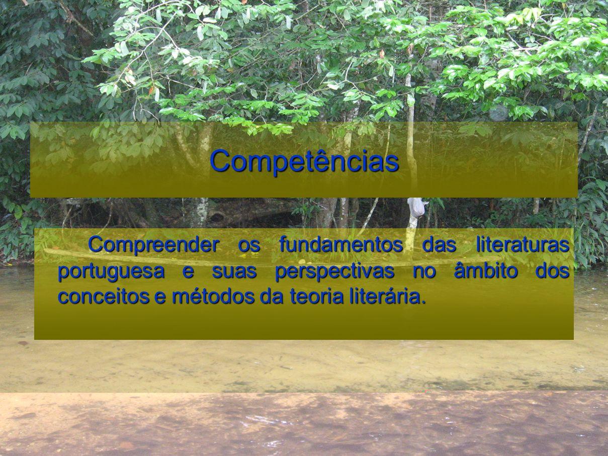 CompetênciasCompreender os fundamentos das literaturas portuguesa e suas perspectivas no âmbito dos conceitos e métodos da teoria literária.