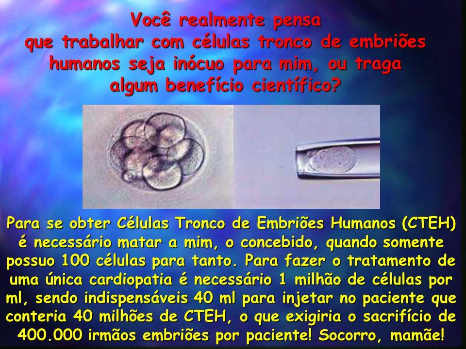 que trabalhar com células tronco de embriões