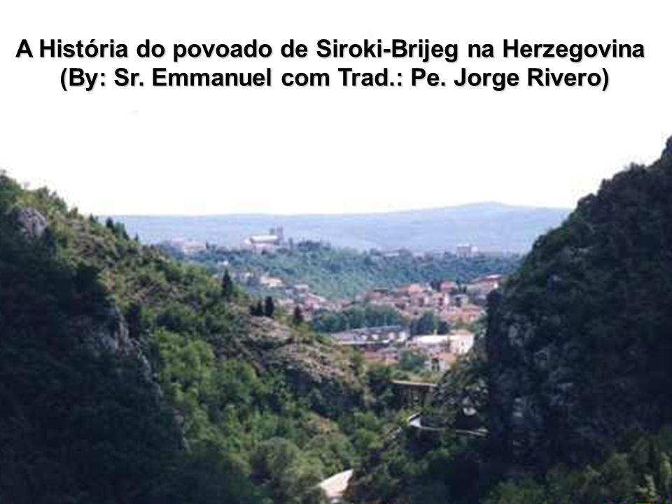 A História do povoado de Siroki-Brijeg na Herzegovina
