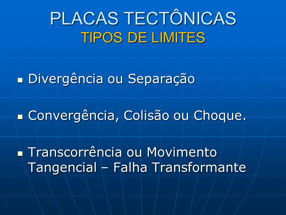 PLACAS TECTÔNICAS TIPOS DE LIMITES