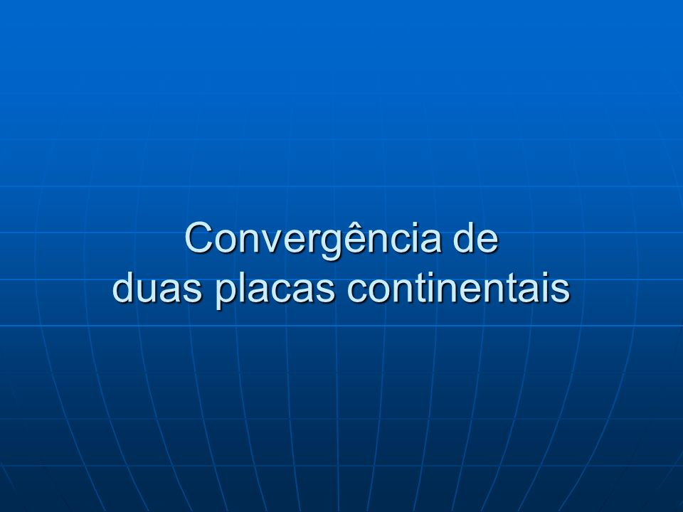 Convergência de duas placas continentais