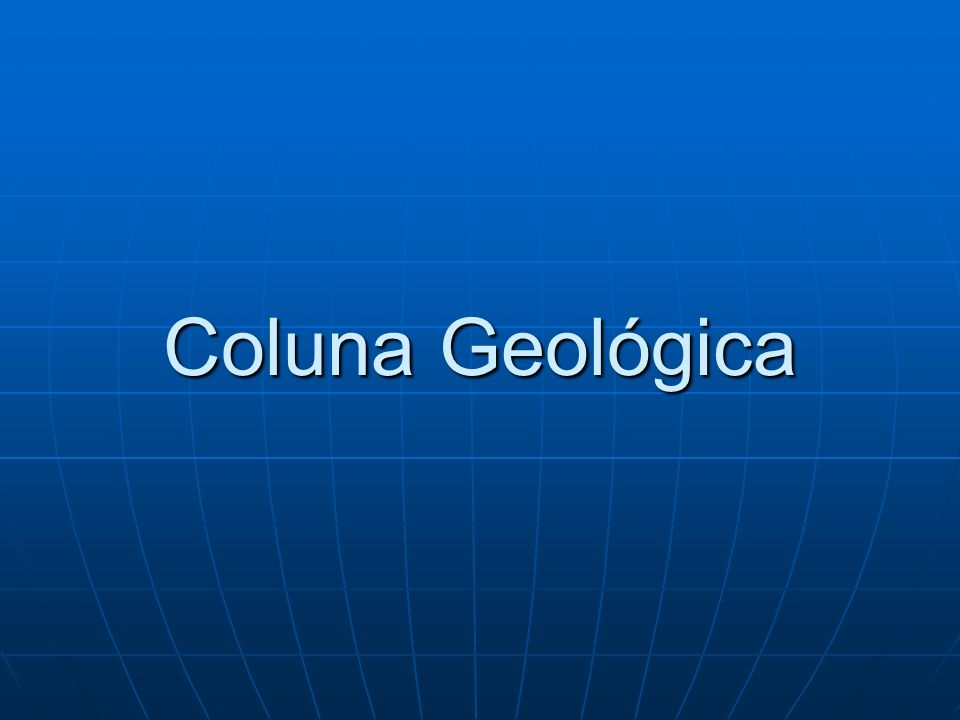 Coluna Geológica