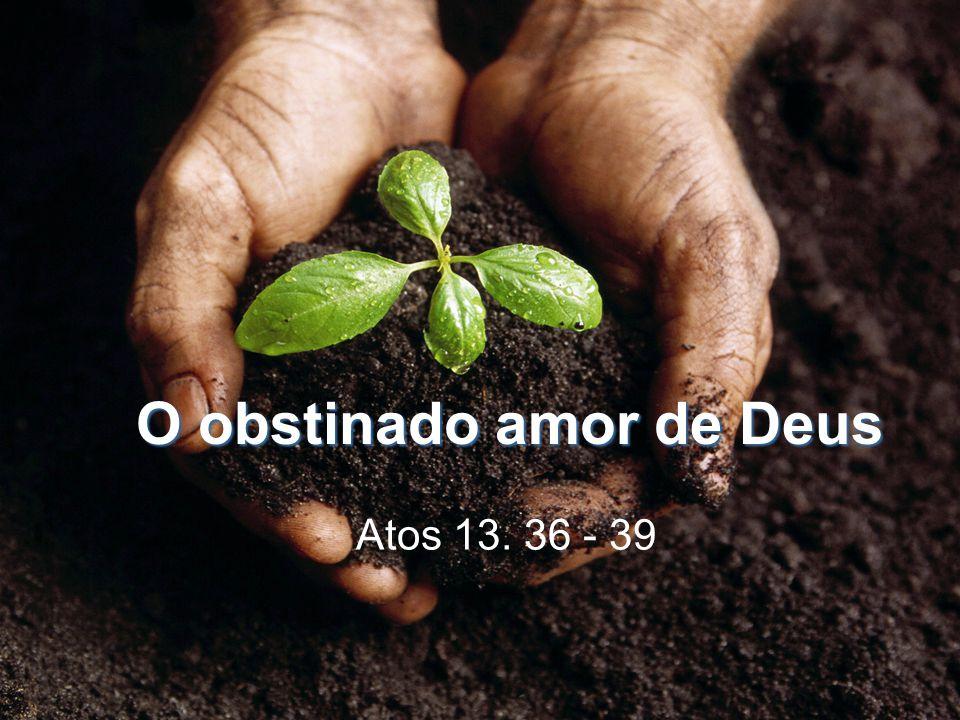 O obstinado amor de Deus