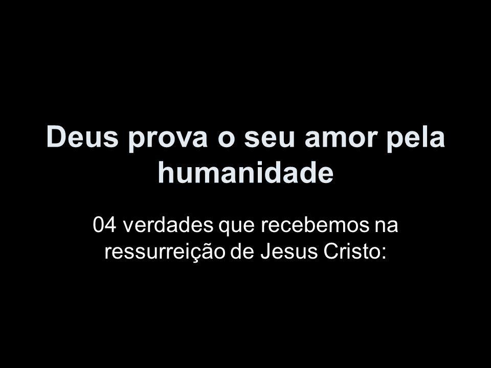 Deus prova o seu amor pela humanidade