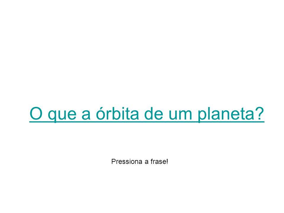 O que a órbita de um planeta