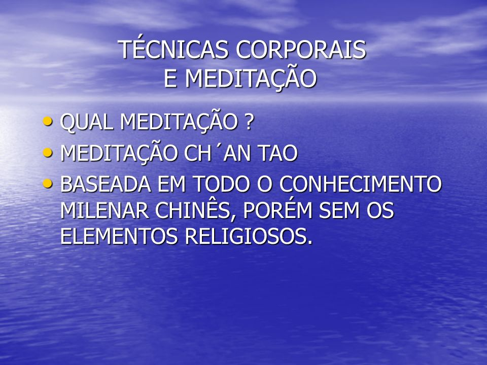 TÉCNICAS CORPORAIS E MEDITAÇÃO