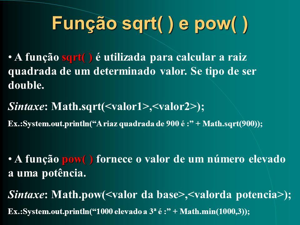 Função sqrt( ) e pow( )A função sqrt( ) é utilizada para calcular a raiz quadrada de um determinado valor. Se tipo de ser double.