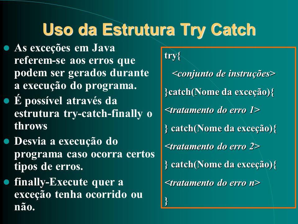Uso da Estrutura Try Catch